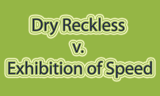 Dry Reckless v. Exhibition of Speed